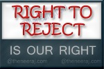 Right To reject is our right